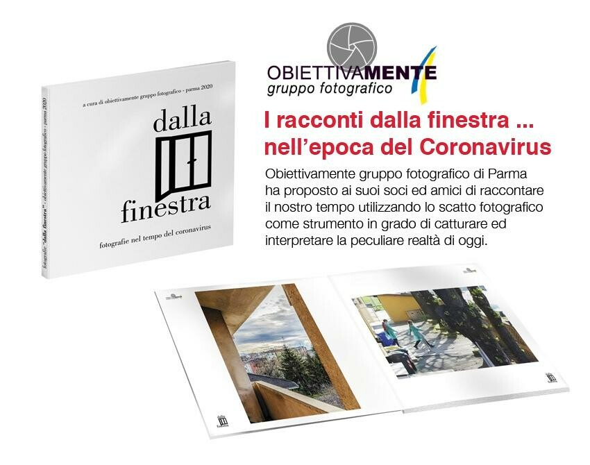 """""""I racconti dalla finestra nell'epoca del Coronavirus"""" libro fotografico a favore dell' Assistenza Pubblica di Parma"""