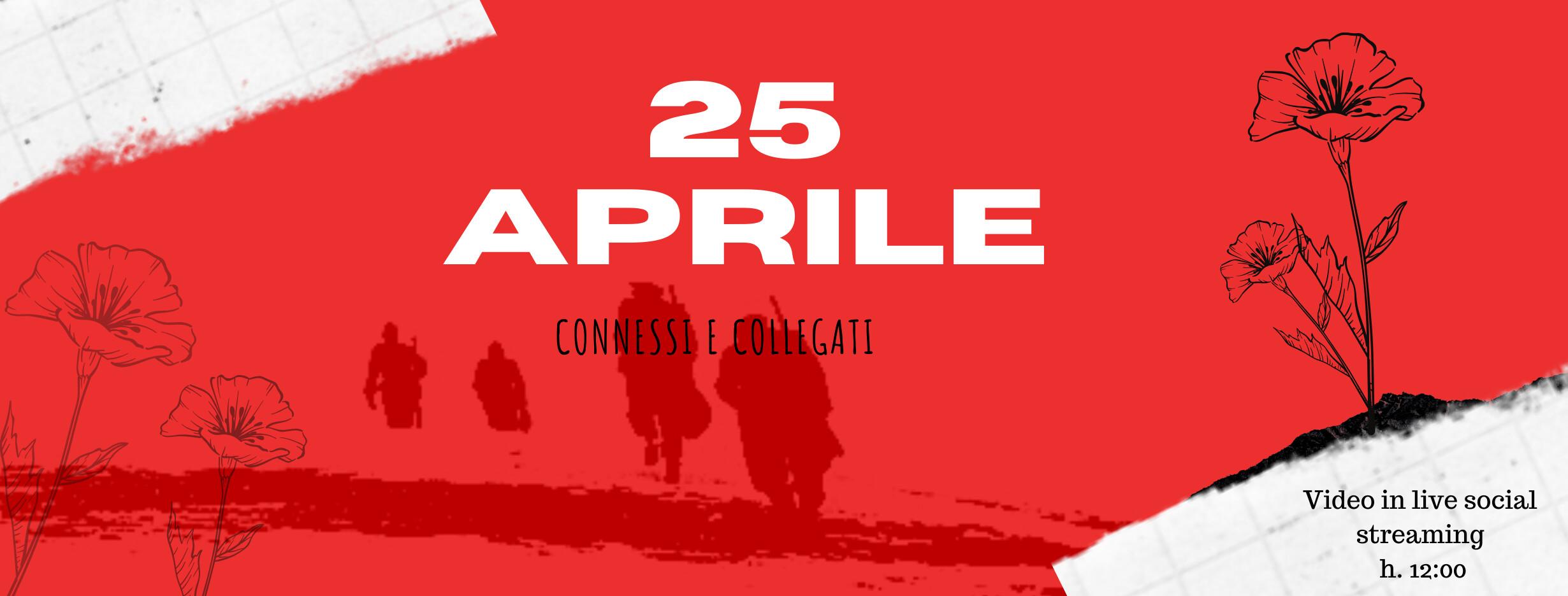 """25 aprile: """"Connessi e collegati""""     Video in live social streaming"""