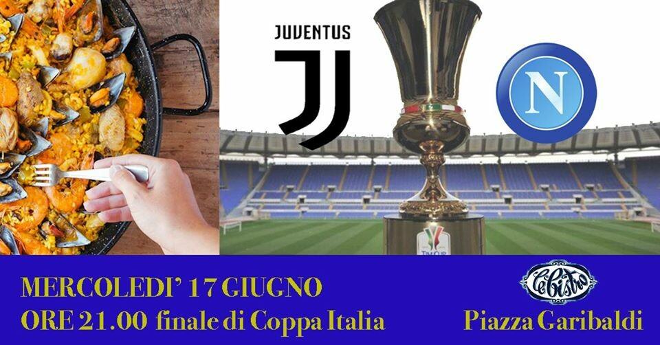 Finale Coppa Italia: Napoli-Juventus al Bistro