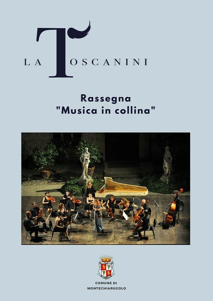 MUSICA IN COLLINA: dal 27 giugno al 5 settembre 10 concerti in Pedemontana con La Toscanini, per ritornare ad emozionarsi