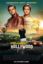 C'ERA UNA VOLTA A...HOLLYWOOD  di Quentin Tarantino. Con: Leonardo Di Caprio, Brad Pitt all' Arena estiva del cinema Astra.
