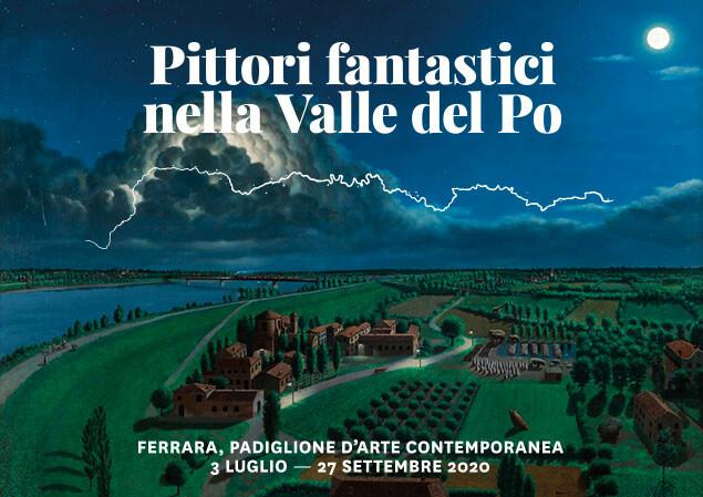 Pittori fantastici nella Valle del Po Al Padiglione di Arte Contemporanea di Ferrara