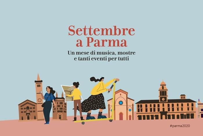 Settembre a Parma Un mese di musica, mostre e tanti eventi per tutti, per la ripartenza di Parma 2020+21.