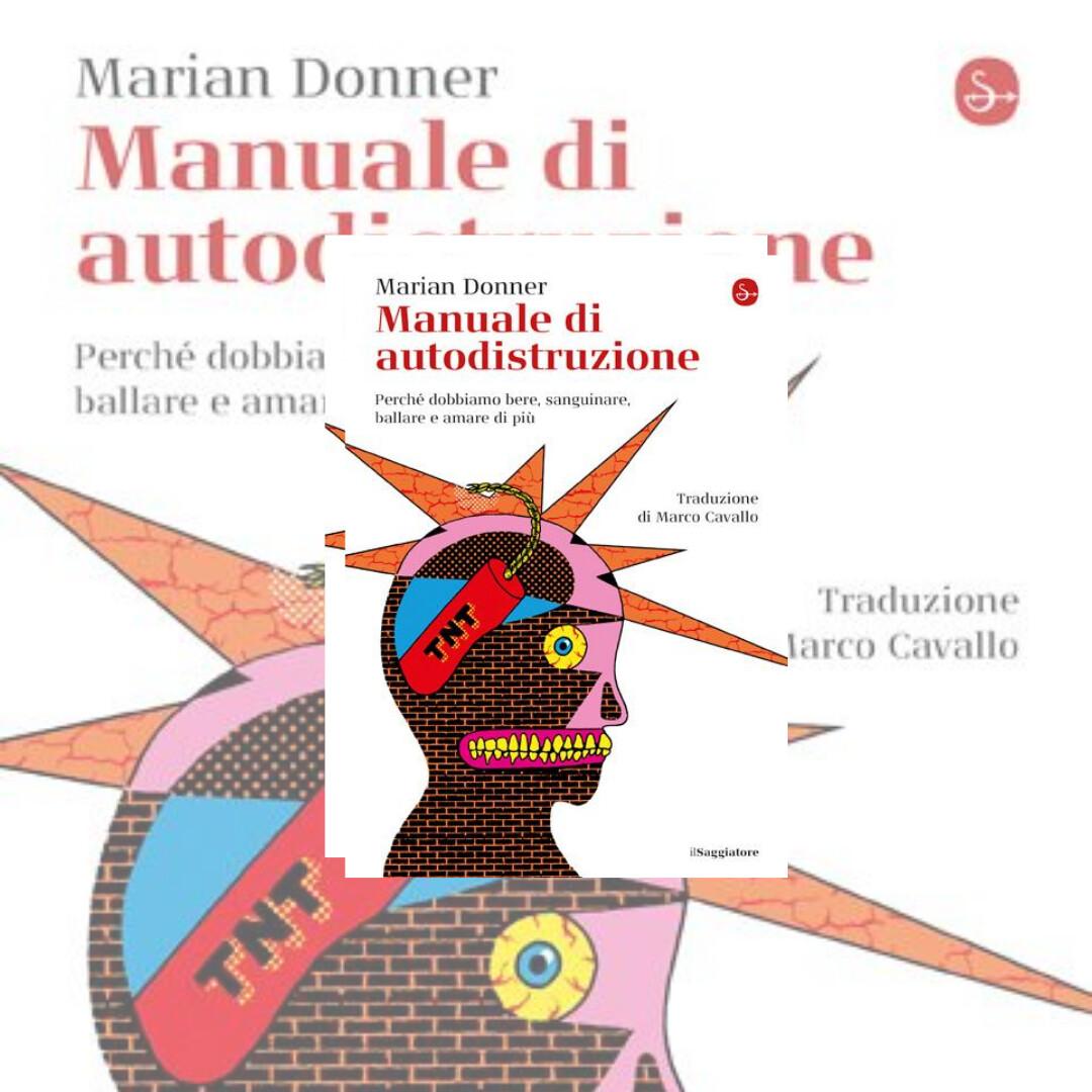 """""""Spiegamelo"""" - Hai detto self-help?  Marian Donner, scrittrice e giornalista olandese, dialoga con la psicologa Valeria Locati"""