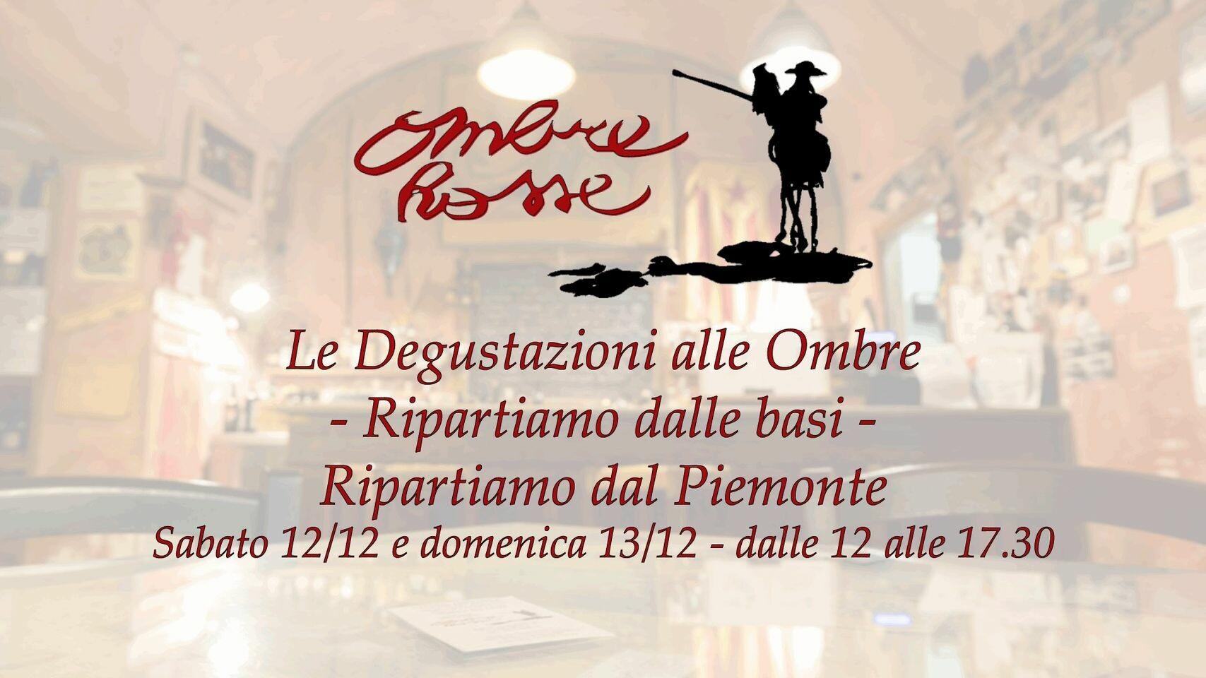 Le Degustazioni alle Ombre - Ripartiamo dalle basi . Ripartiamo dal Piemonte