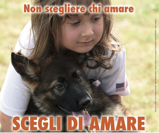NON SCEGLIERE CHI AMARE... SCEGLI DI AMARE  La campagna del Fondo Amici di Paco per dire no alla contrapposizione tra bambini e animali