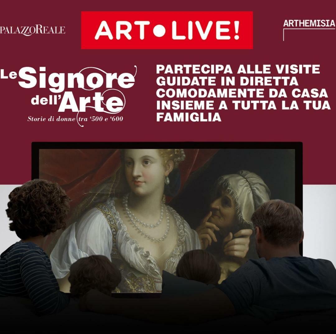 """""""Art.Live!"""" e """"Le Signore dell'Arte"""" > visite guidate online in diretta dalla mostra > Aperte le vendite per """"Le Signore dell'Arte"""""""