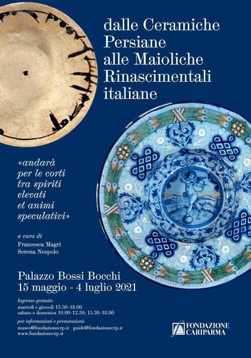 DALLE CERAMICHE PERSIANE  ALLE MAIOLICHE  RINASCIMENTALI ITALIANE  in mostra a Palazzo Bossi Bocchi