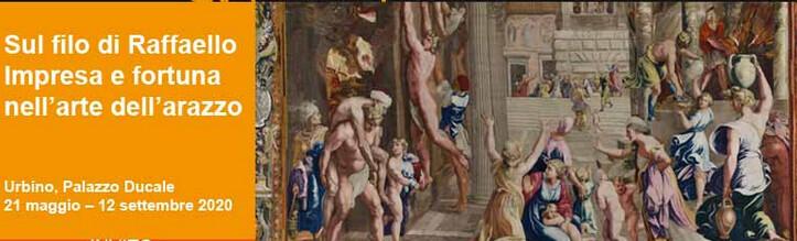 Sul filo di Raffaello impresa e fortuna nell'arte dell'arazzo, a Palazzo Ducale di Urbino