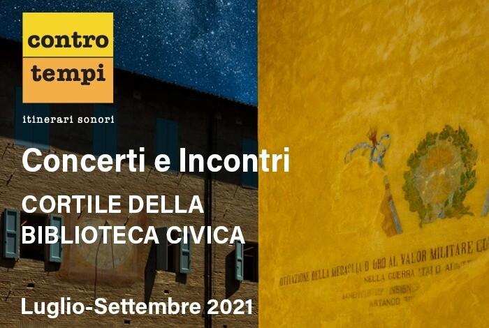 """CONTROTEMPI 2021  – Itinerari Sonori"""", nel cortile della Biblioteca Civica"""