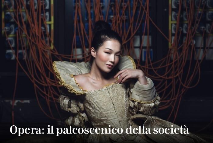 Opera: il palcoscenico della società Dal 18 settembre a Palazzo del Governatore una mostra per esplorare il rapporto biunivoco fra opera e società