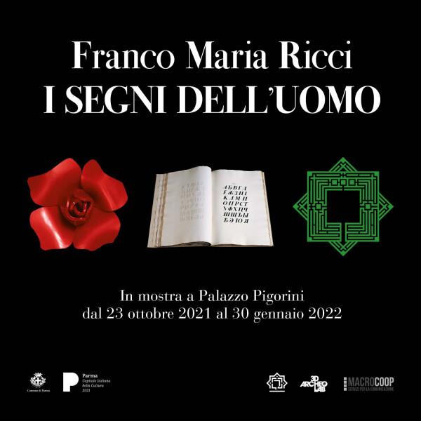 Franco Maria Ricci I SEGNI DELL'UOMO  L'editore e graphic designer parmense a Palazzo Pigorini per Parma 2020+21