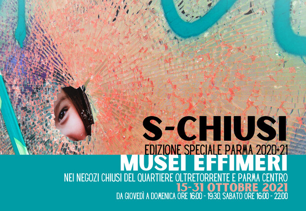 S-CHIUSI. Edizione Speciale Parma 2020+21 - MUSEI EFFIMERI